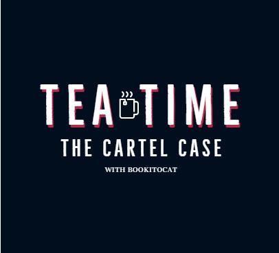 #tea-time: Η ΥπόθεσηCartel